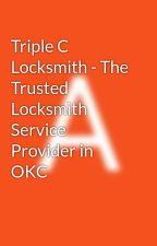 Triple C Locksmith - The Trusted Locksmith Service Provider in OKC by adriennebarn