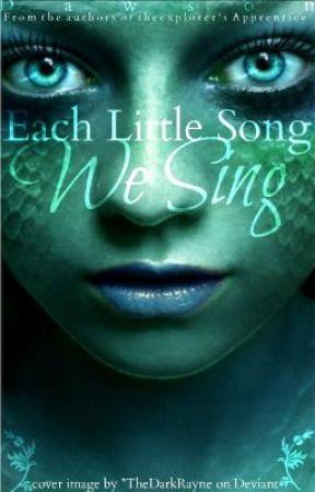 Each Little Song We Sing by walkingsunshine