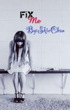 Fix me by SkieChan