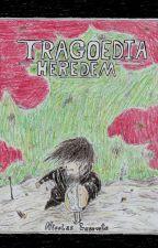 Tragoedia Heredem by karloneg