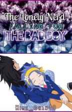 The Lonely Nerd Falling for the bad boy (Gale love story High school universe) by Hime_chan10