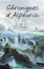 Chroniques d'Alphoria T1 by Fouh_le_fou