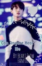Can Anyone Hear Me by HeartFlowfanfics