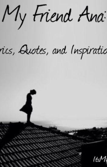 My Friend Ana Lyrics Quotes And Inspirations Megan Wattpad