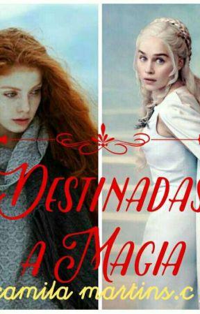 Destinadas a magia  by Milarte3