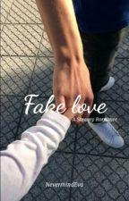 Fake love (NevermindEva) by NevermindEva