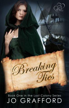 Breaking Ties (Lost Colony Series #1) by JoGrafford