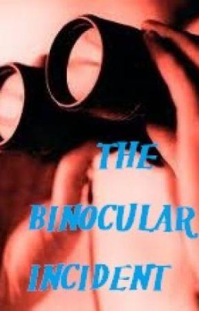 The Binocular Incident by ilpleutdesfraises
