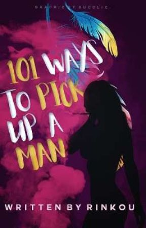 101 Ways to Pick Up A Man by Rinkou