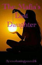 The Mafia's Lost Daughter by everlastingpeace24