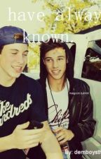 I have always known {A Shawn Mendes and Cameron Dallas fanfic} {boyxboy} by judexconnor