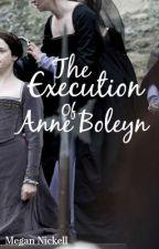 The Execution of Anne Boleyn by MeganAshley