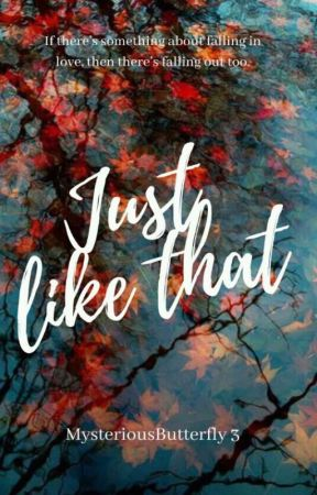 Just Like That  ✔ by MysteriousButterfly3
