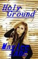 Holy Ground (A HP Fanfic) [Book 1] by MayleeJane