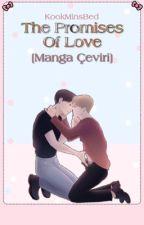 The Promises Of Love [Manga Çeviri] by KookMinsBed