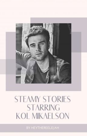 Steamy Stories Starring Kol Mikaelson Completed Stairway To