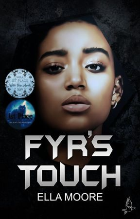 Fyr's Touch    COMPLETED 2019 ONC finalist by EllaMooreAuthor