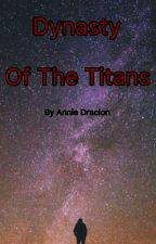 Dynasty Of The Titans by BookDragonReads