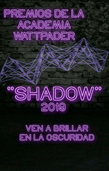 """PREMIOS DE LA ACADEMIA WATTPADER """"SHADOW"""" 2019"""