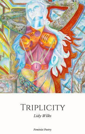 Triplicity by LidyWilks