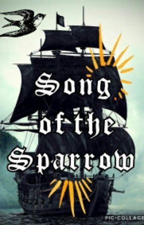 Song of the Sparrow | Captain Jack Sparrow [On Hold] by lydiapalmer221b