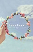 Fearless  { c o m p l e t e } by _ayriss