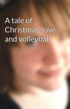 A tale of Christmas, love and volleyball by ArtistForLifetime