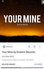 YOUR MINE by Evangeline3918