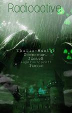 Radioactive by Thalia-Hunter
