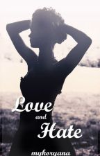 Love and Hate by mykoryana