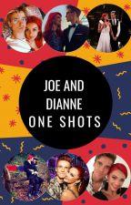 Joe and Dianne One Shots by purpleangel97