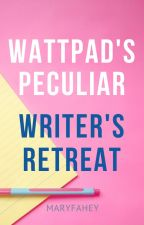 Wattpad's Peculiar Writer's Retreat by MaryFahey