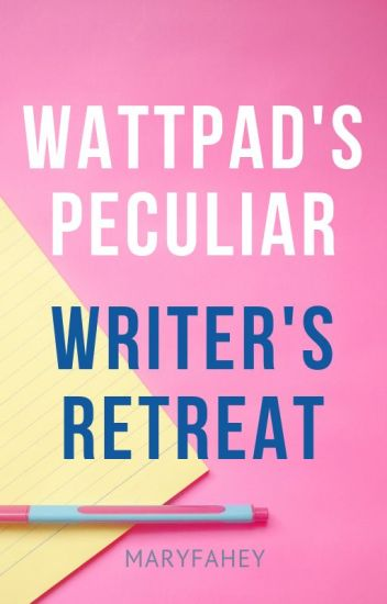 Wattpad's Peculiar Writer's Retreat