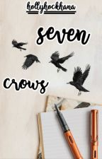 〖seven crows〗 by hollyhockhana
