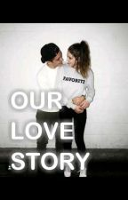 Our Love Story by DaniellaNwulu