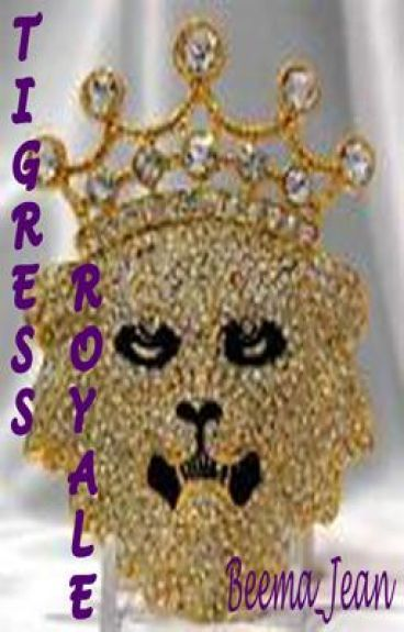 Tigress Royale (On Hold)