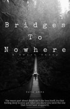 Bridges to Nowhere by 0kateanne0