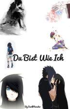 Naruto- Du bist wie ich ( Sasuke FF) by DarkMonsterInside