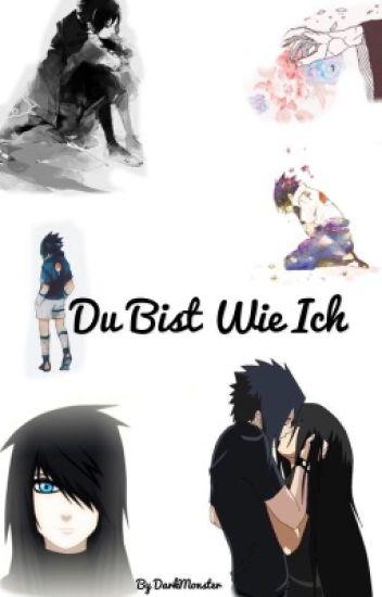 Naruto- Du bist wie ich ( Sasuke FF)