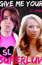 Give Me Your Superluv (A Shane Dawson Love Story) **FINISHED** by shane4life
