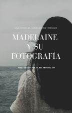 Madelaine y su fotografía by writergrirl23