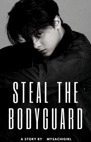 STEAL THE BODYGUARD