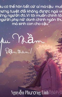 Đọc truyện YÊU NHẦM BẠN THÂN (Mùa hạ năm ấy,hoa Quỳnh nở lần Hai)