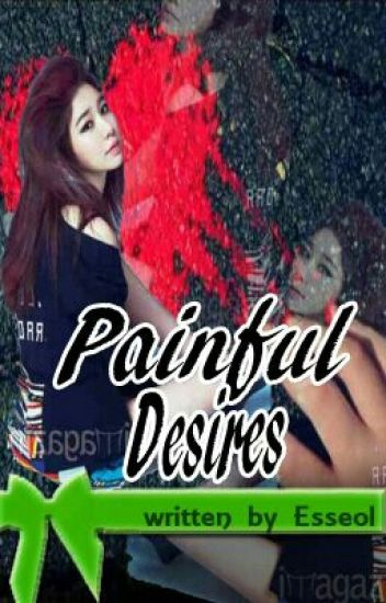 Painful Desires (completed)