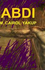 ABDI (Siri Ketiga INFINIT) by mcairolyakup