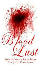 Blood Lust (Book 1, Crimson Desire Series) FIRST CHAPTER PARAGRAPH, SAMPLE ONLY by DawningSwannBooks