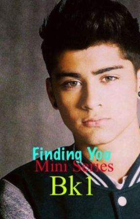 Finding You (Zayn Malik) (Mini Series Perrie) Bk1 by Mary-JoyHutchin