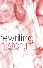 Re-writing History by madnessisme
