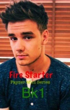 Fire Starter (Liam Payne) (Payzer Mini Series) Bk1 by Mary-JoyHutchin