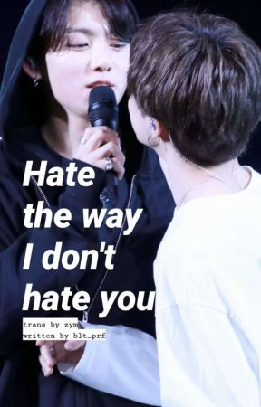 v-trans | Hate the way I don't hate you by zymastic